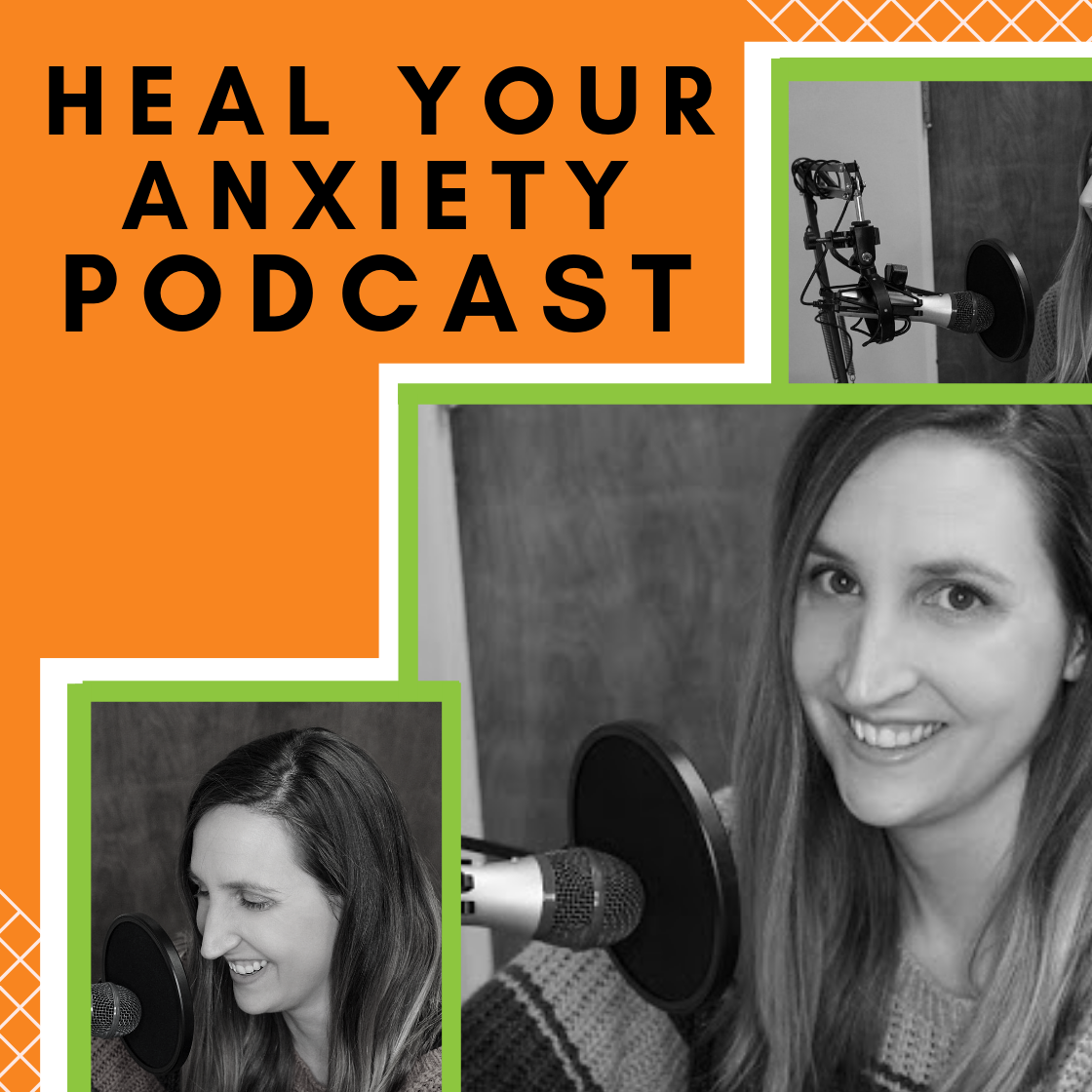 Heal Your Anxiety Podcast
