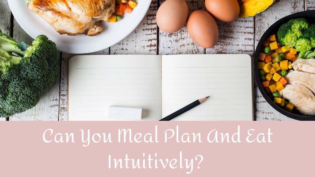 Meal planning and Intuitive Eating | Nutrition and Therapy