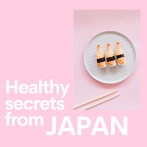 Without Dieting, How the japanese stay healthy