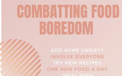 EXPERIENCING FOOD BOREDOM? TRY THESE TIPS