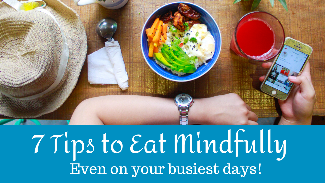 Tips to eat mindfully | Nutrition and Therapy