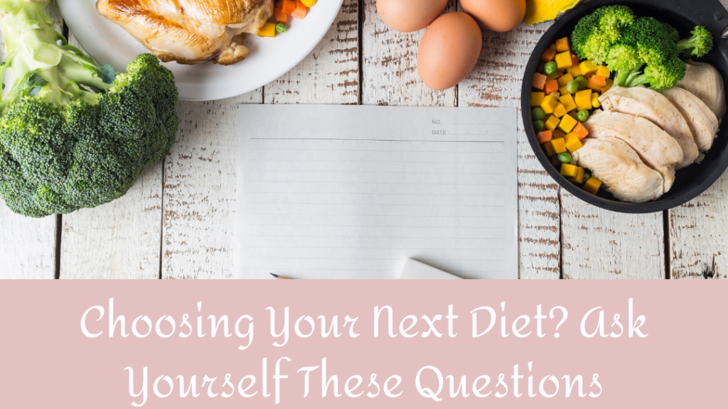 Choosing your next diet? Ask yourself these questions | Nutrition and Therapy