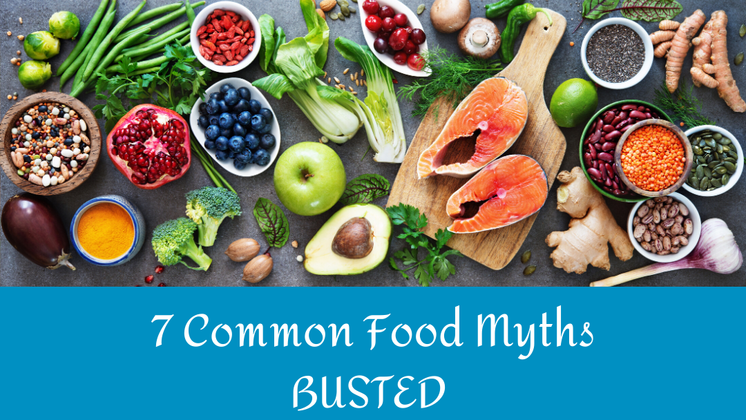 7 Common Food Myths Busted