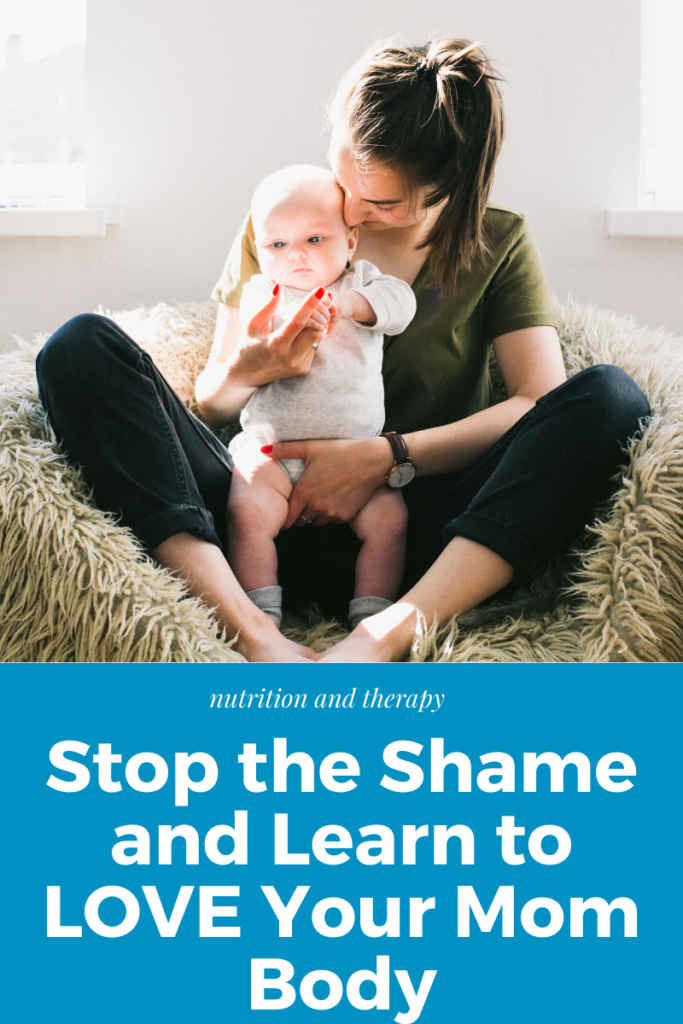 Mom and child | Stop the Shame and learn to love your mom body | Nutrition and Therapy